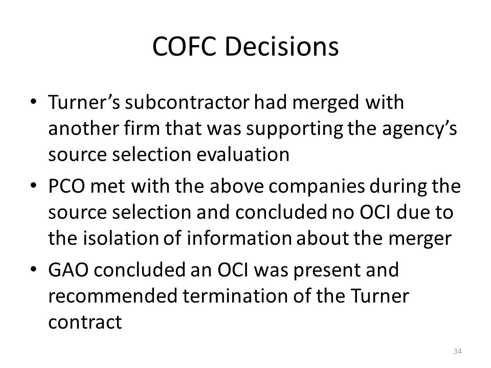 COFC Decisions Turner's subcontractor had merged with another firm that was supporting the agency's source selection evaluation.