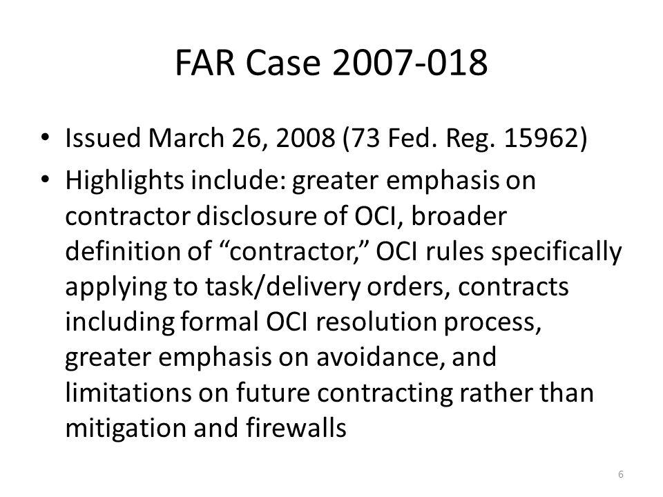 FAR Case 2007-018 Issued March 26, 2008 (73 Fed. Reg. 15962)