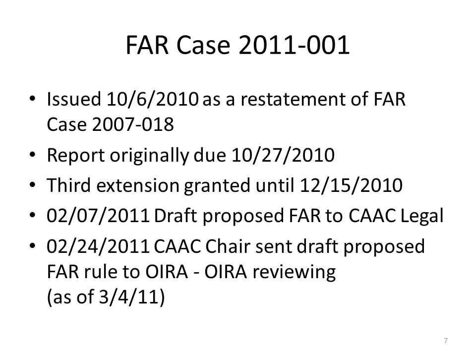 FAR Case 2011-001 Issued 10/6/2010 as a restatement of FAR Case 2007-018. Report originally due 10/27/2010.