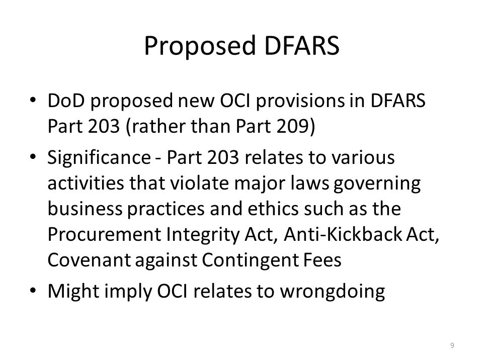 Proposed DFARS DoD proposed new OCI provisions in DFARS Part 203 (rather than Part 209)