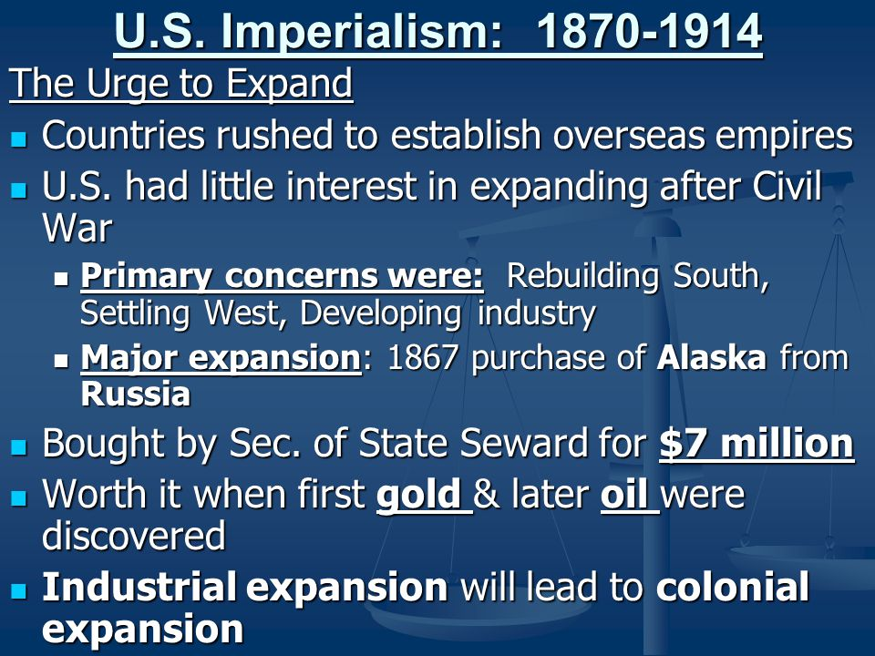 U.S. Imperialism: 1870-1914 The Urge to Expand