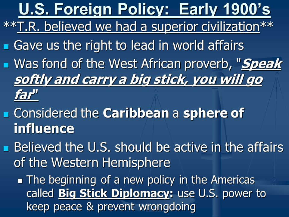 U.S. Foreign Policy: Early 1900's