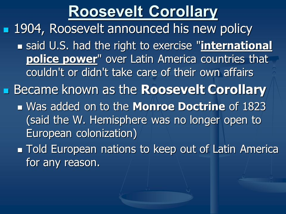 Roosevelt Corollary 1904, Roosevelt announced his new policy