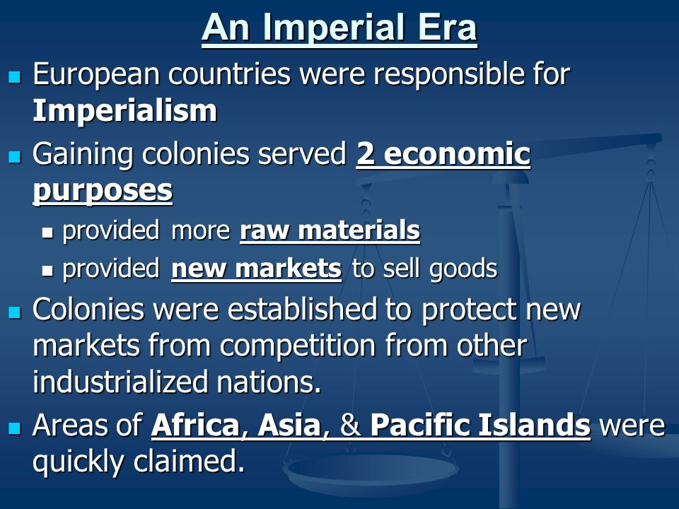 An Imperial Era European countries were responsible for Imperialism