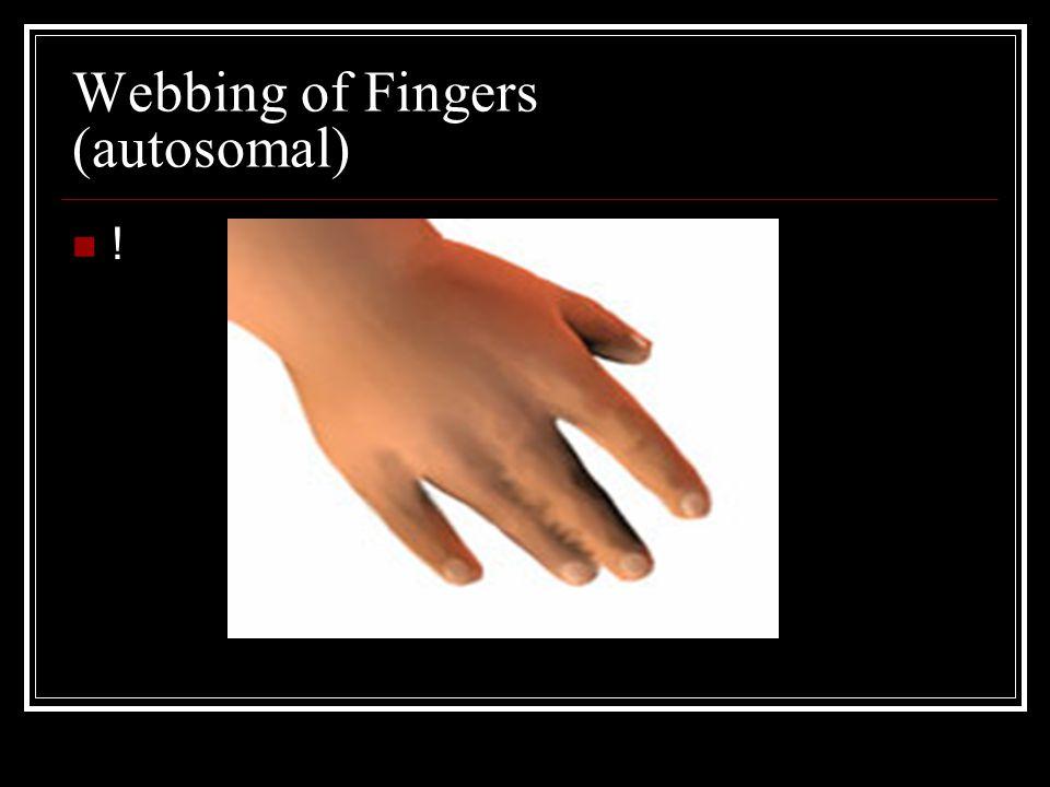 Webbing of Fingers (autosomal)