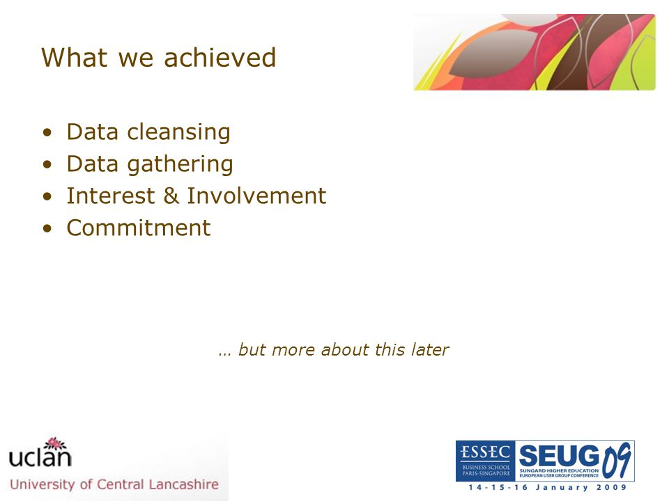 What we achieved Data cleansing Data gathering Interest & Involvement
