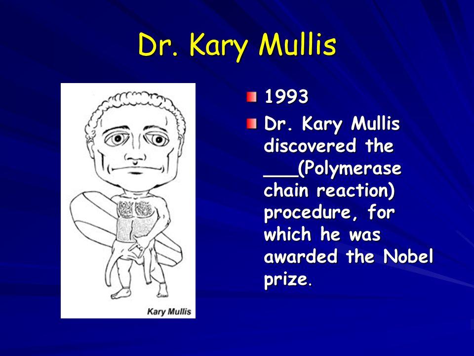Dr. Kary Mullis 1993.