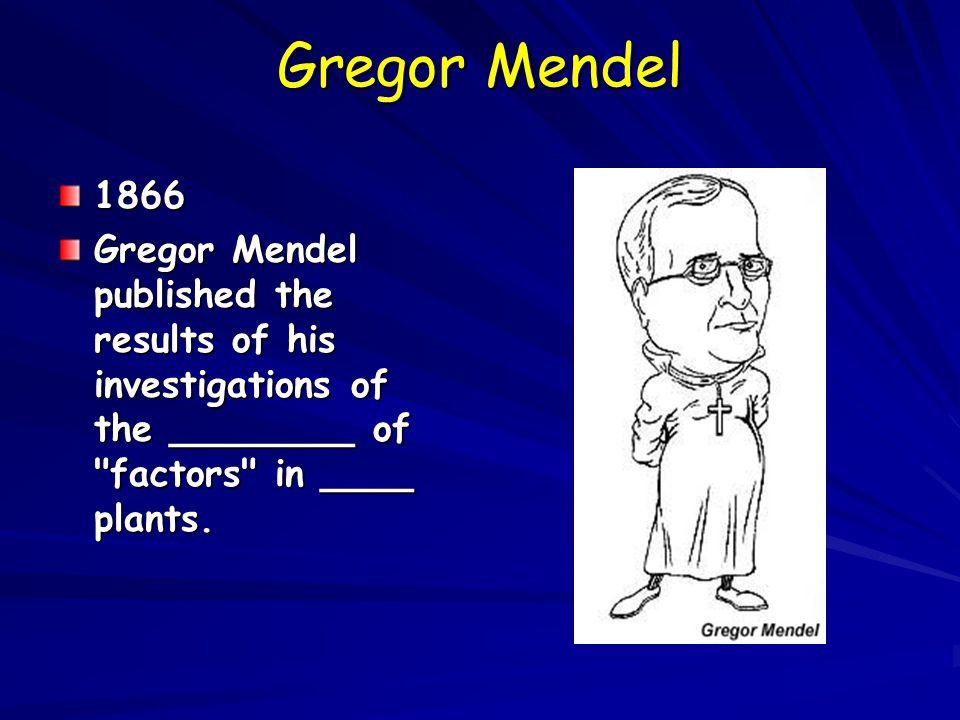 Gregor Mendel 1866.