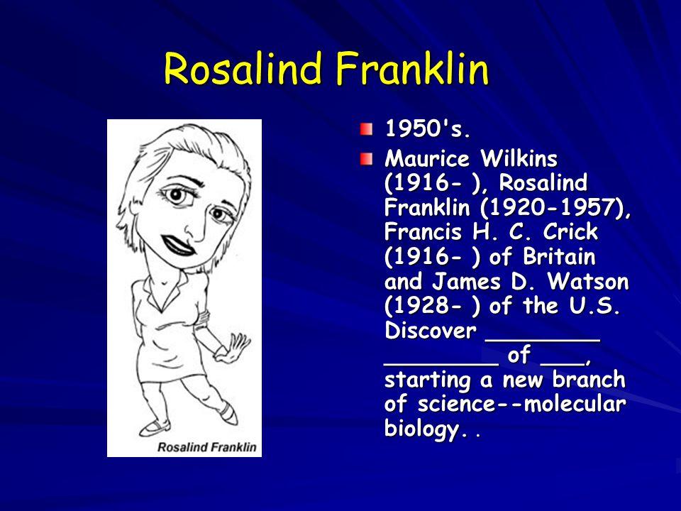 Rosalind Franklin 1950 s.