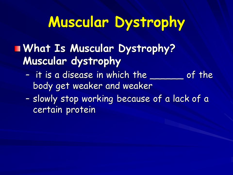 Muscular Dystrophy What Is Muscular Dystrophy Muscular dystrophy