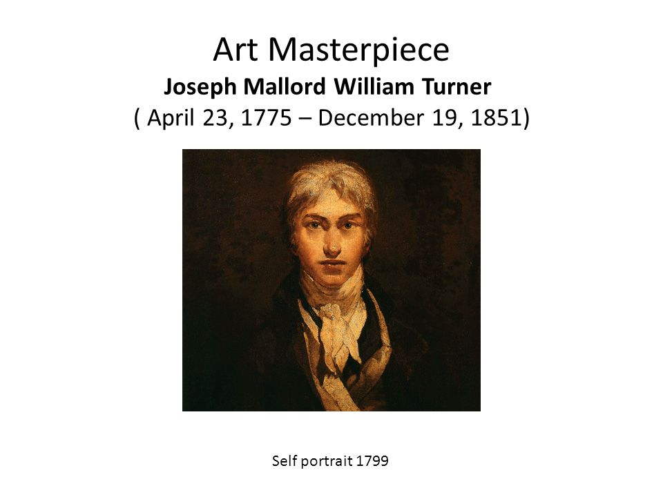 Art Masterpiece Joseph Mallord William Turner ( April 23, 1775 – December 19, 1851)