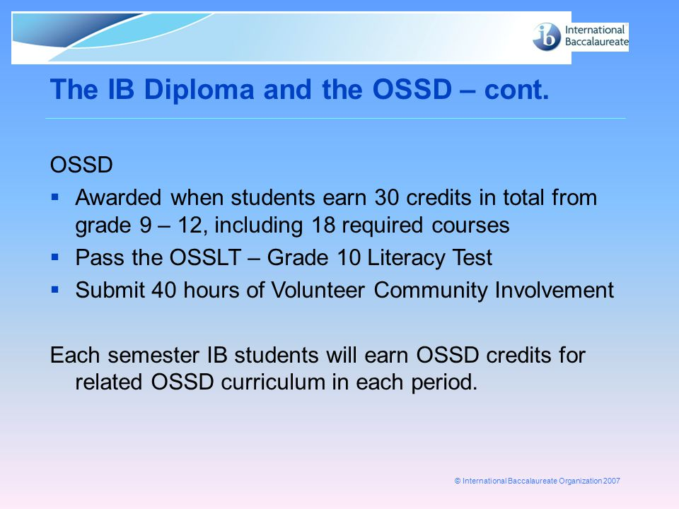 The IB Diploma and the OSSD – cont.