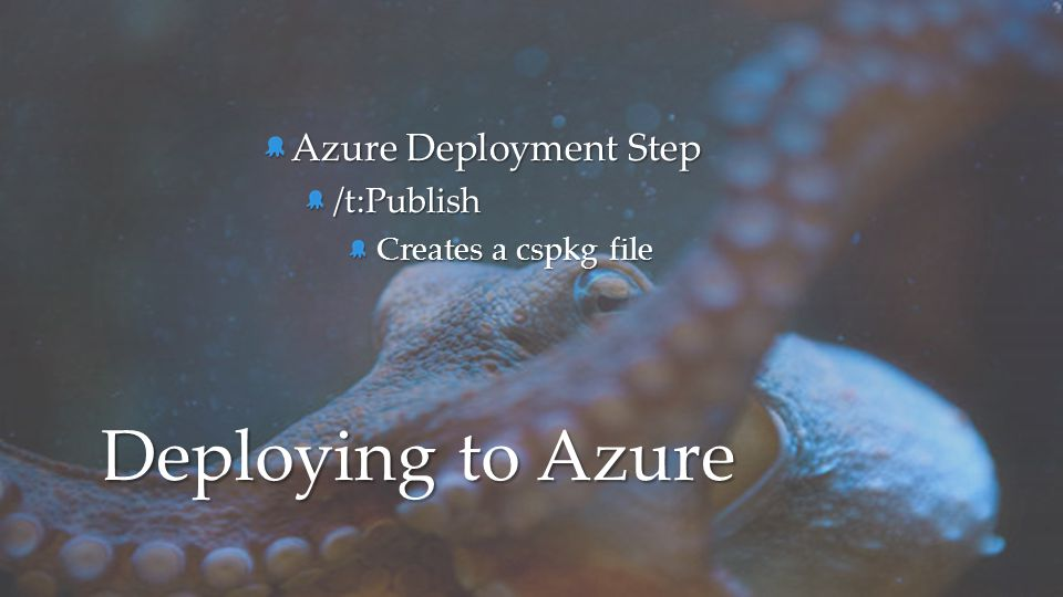 Deploying to Azure Azure Deployment Step /t:Publish