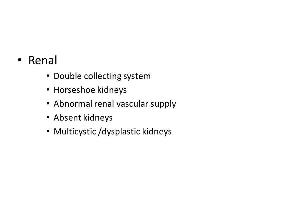 Renal Double collecting system Horseshoe kidneys