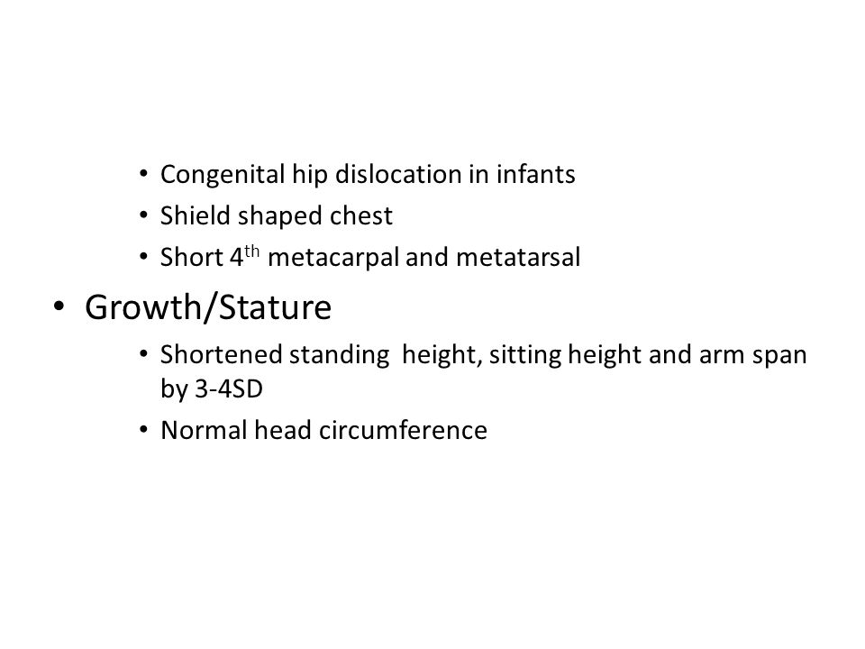 Growth/Stature Congenital hip dislocation in infants