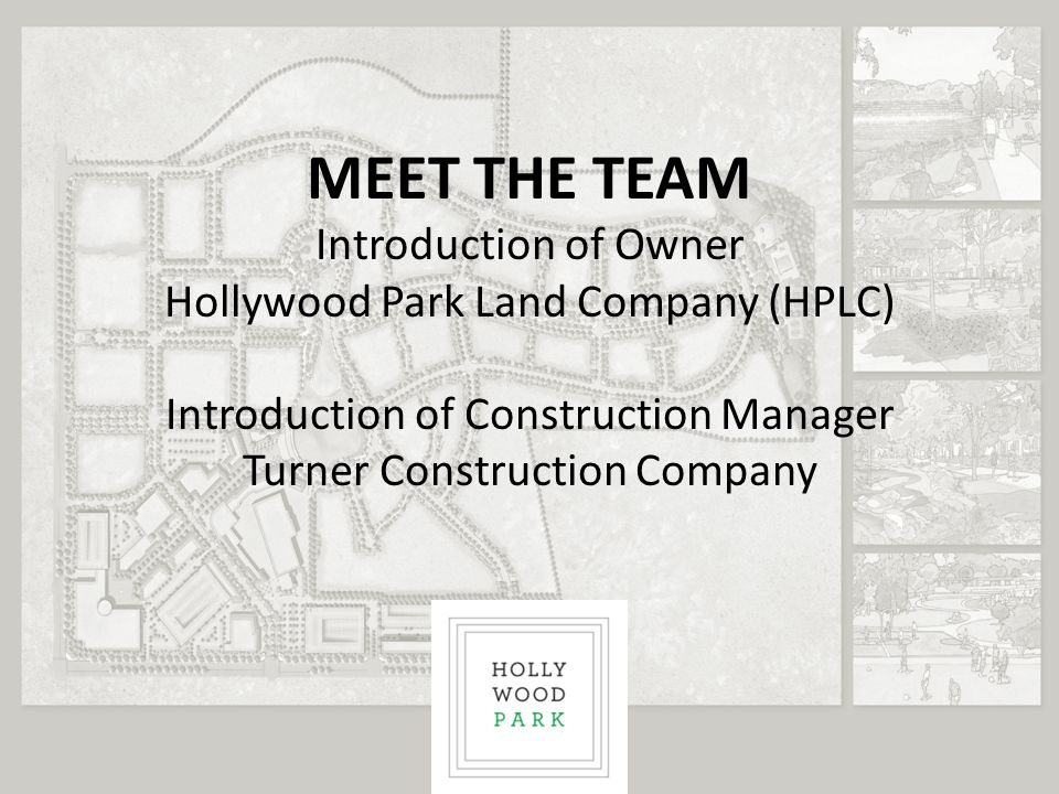 MEET THE TEAM Introduction of Owner Hollywood Park Land Company (HPLC)