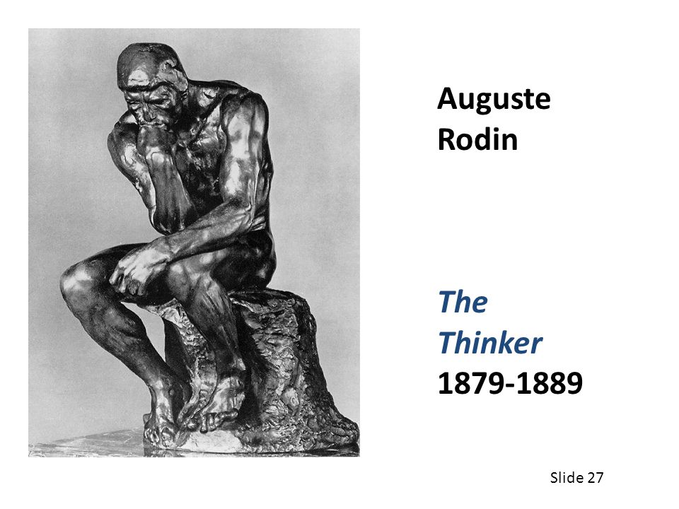 Auguste Rodin The Thinker 1879-1889 Slide 27