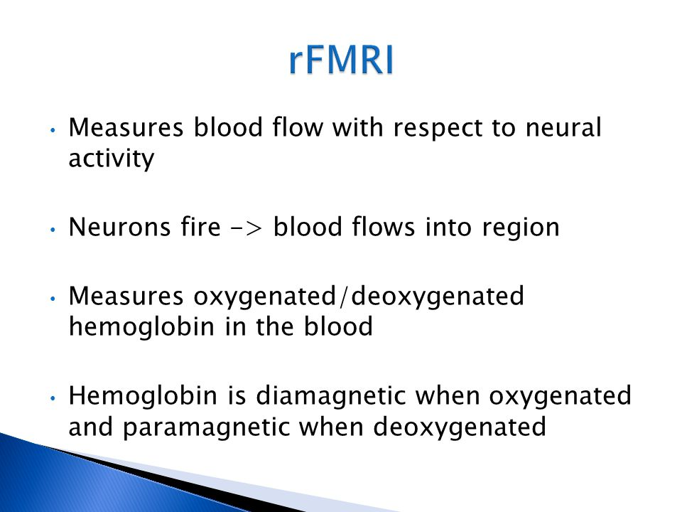 rFMRI Measures blood flow with respect to neural activity
