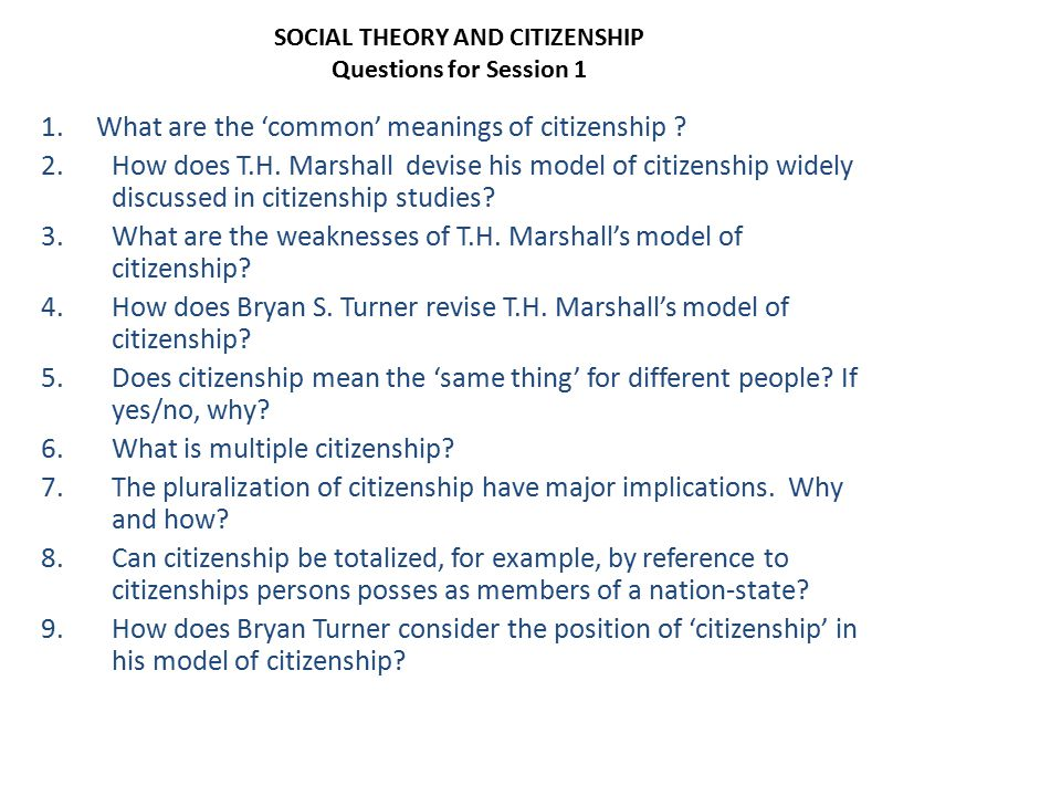 SOCIAL THEORY AND CITIZENSHIP Questions for Session 1