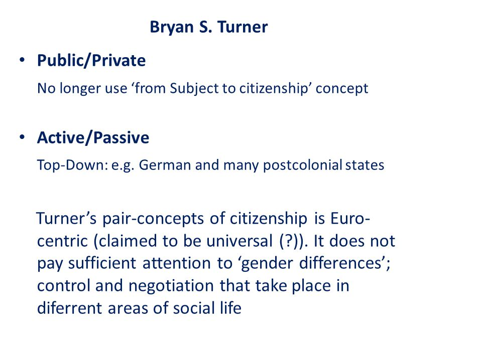 Bryan S. Turner Public/Private. No longer use 'from Subject to citizenship' concept. Active/Passive.