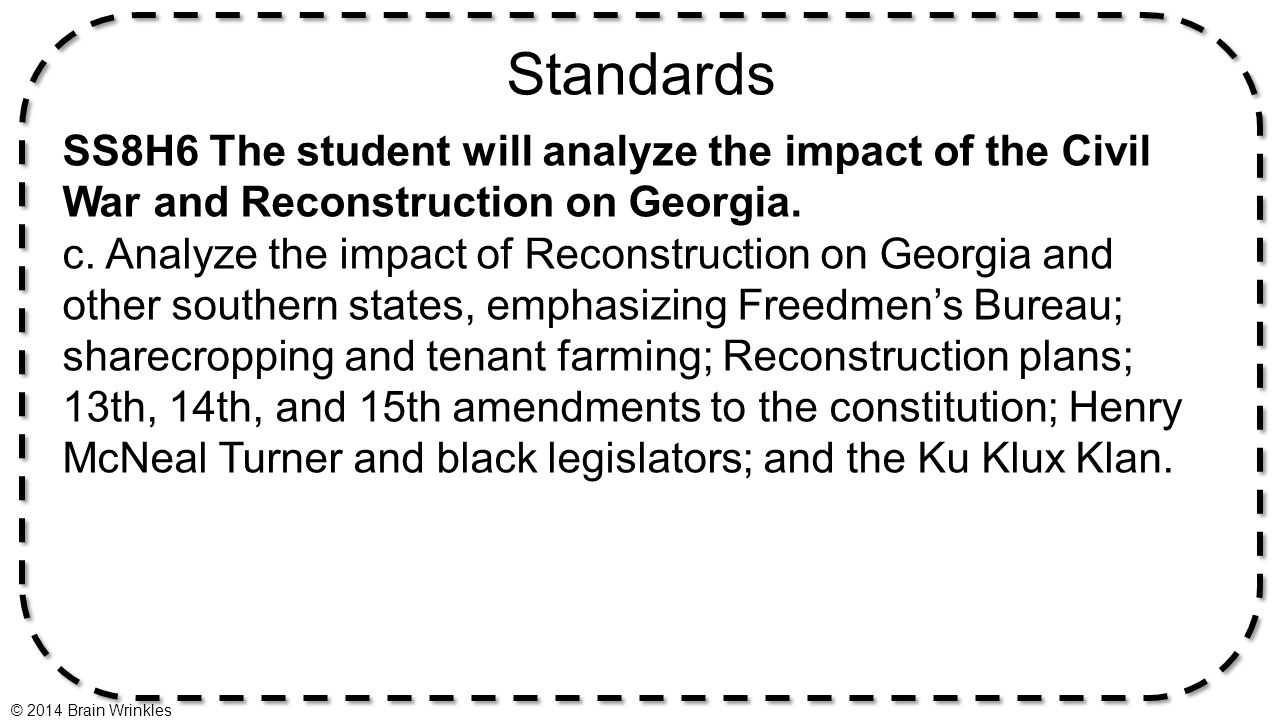 Standards SS8H6 The student will analyze the impact of the Civil War and Reconstruction on Georgia.