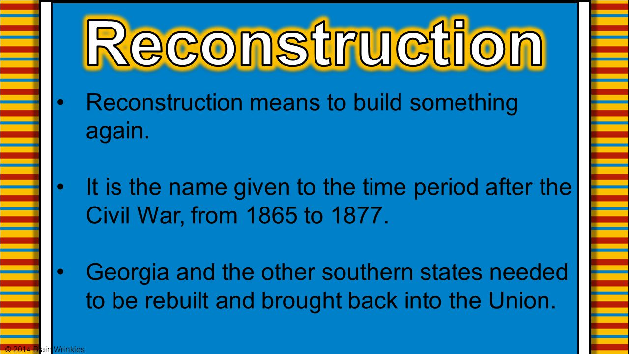 Reconstruction Reconstruction means to build something again.