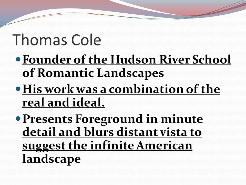 Thomas Cole Founder of the Hudson River School of Romantic Landscapes