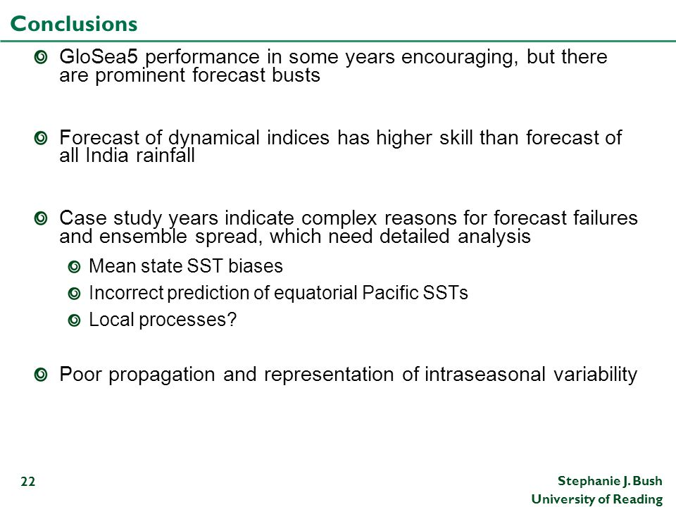 Conclusions GloSea5 performance in some years encouraging, but there are prominent forecast busts.