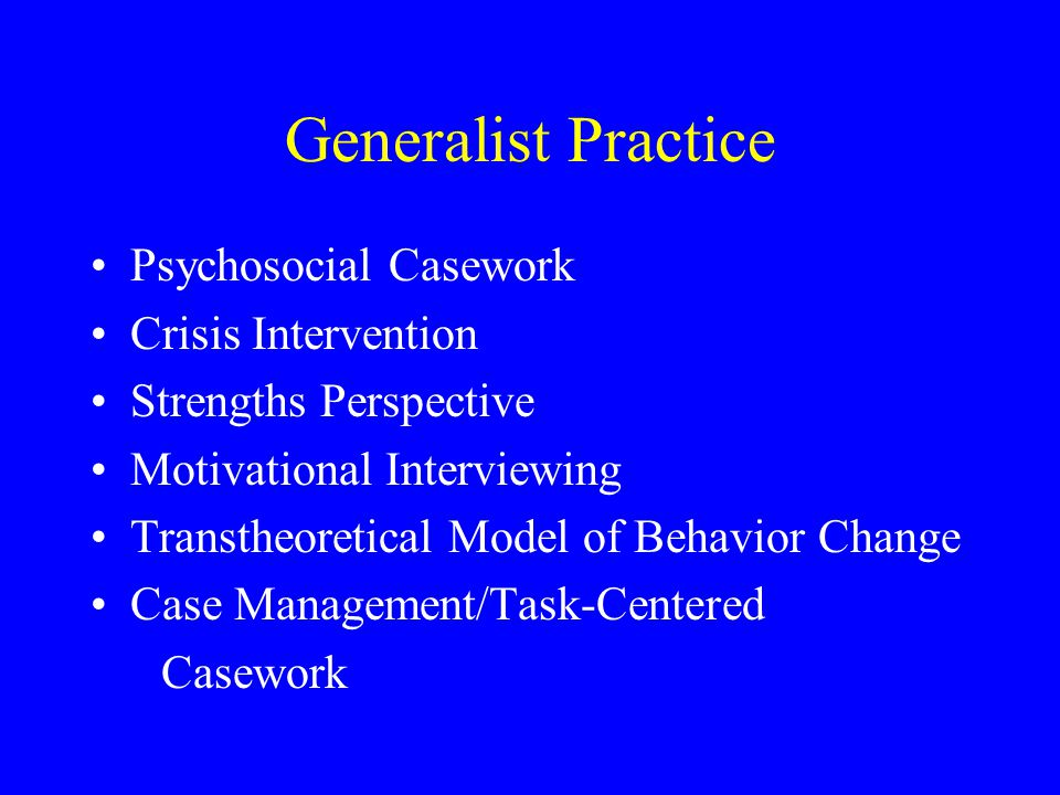 Generalist Practice Psychosocial Casework Crisis Intervention