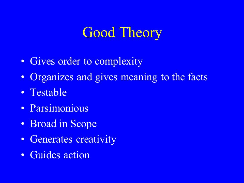 Good Theory Gives order to complexity
