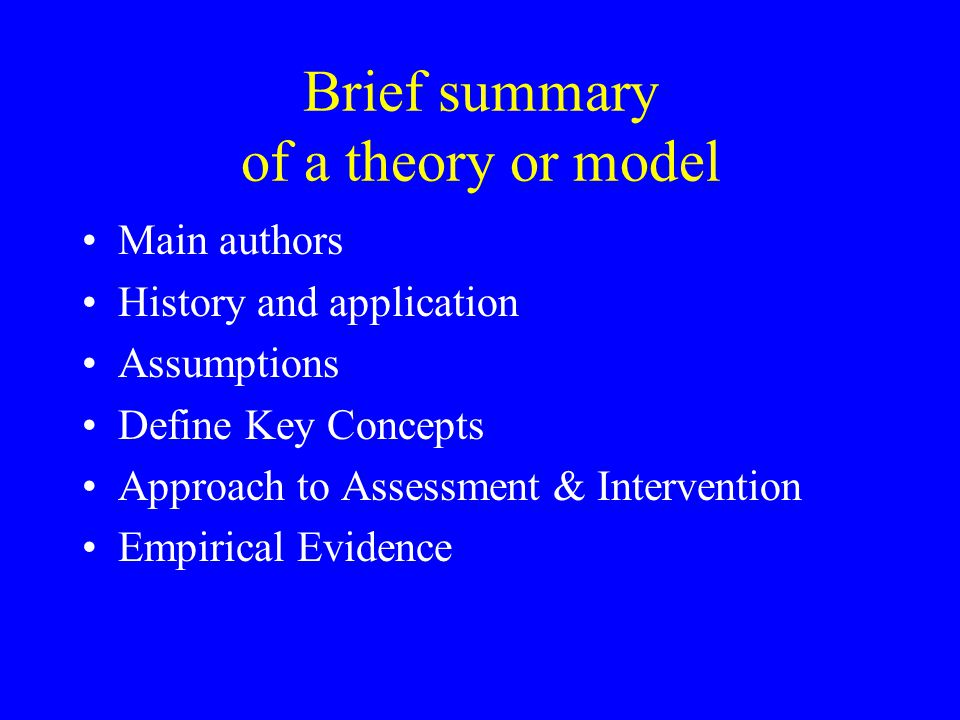 Brief summary of a theory or model