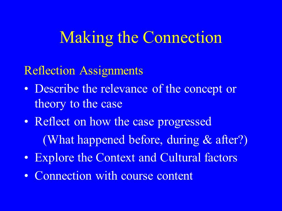 Making the Connection Reflection Assignments