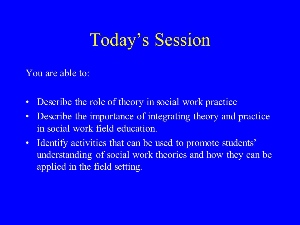Today's Session You are able to: