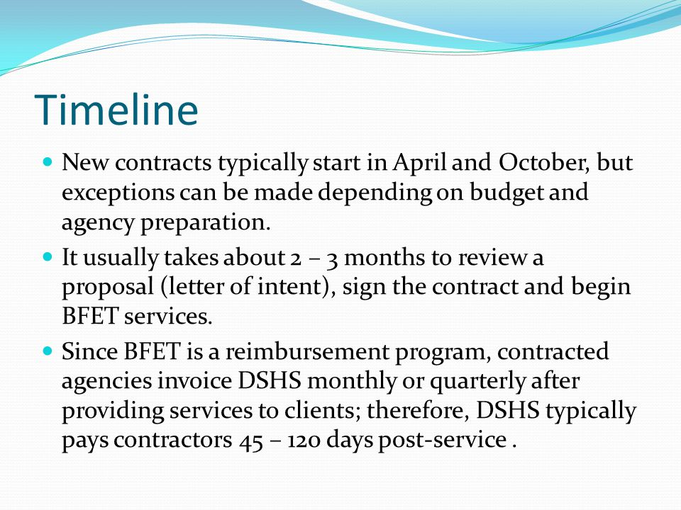 Timeline New contracts typically start in April and October, but exceptions can be made depending on budget and agency preparation.