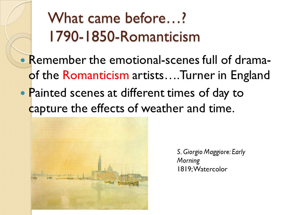 What came before… 1790-1850-Romanticism