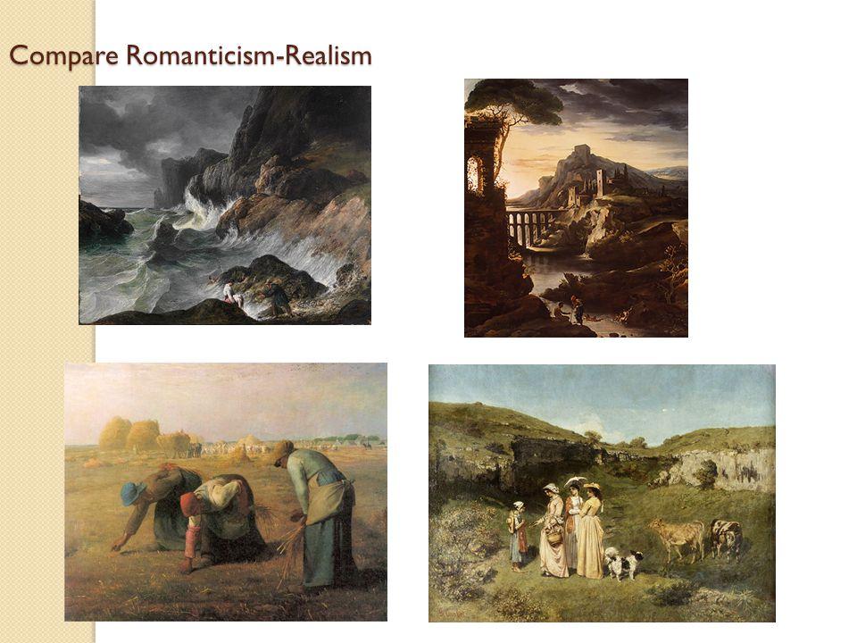 Compare Romanticism-Realism