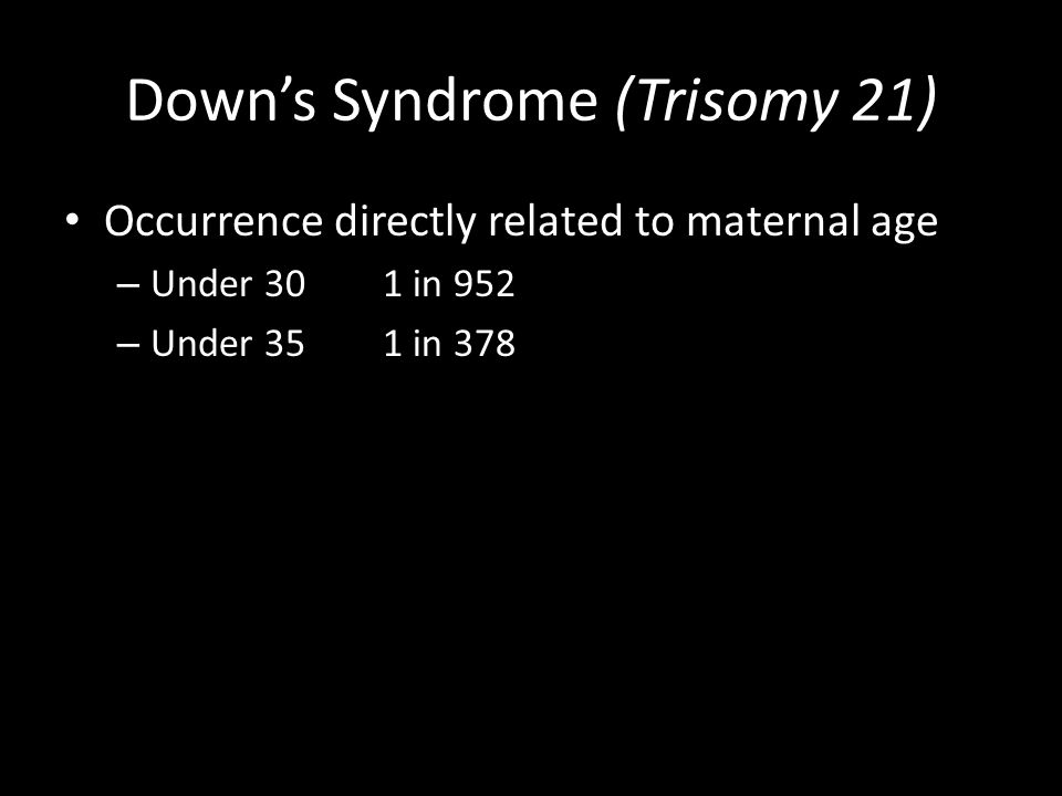 Down's Syndrome (Trisomy 21)