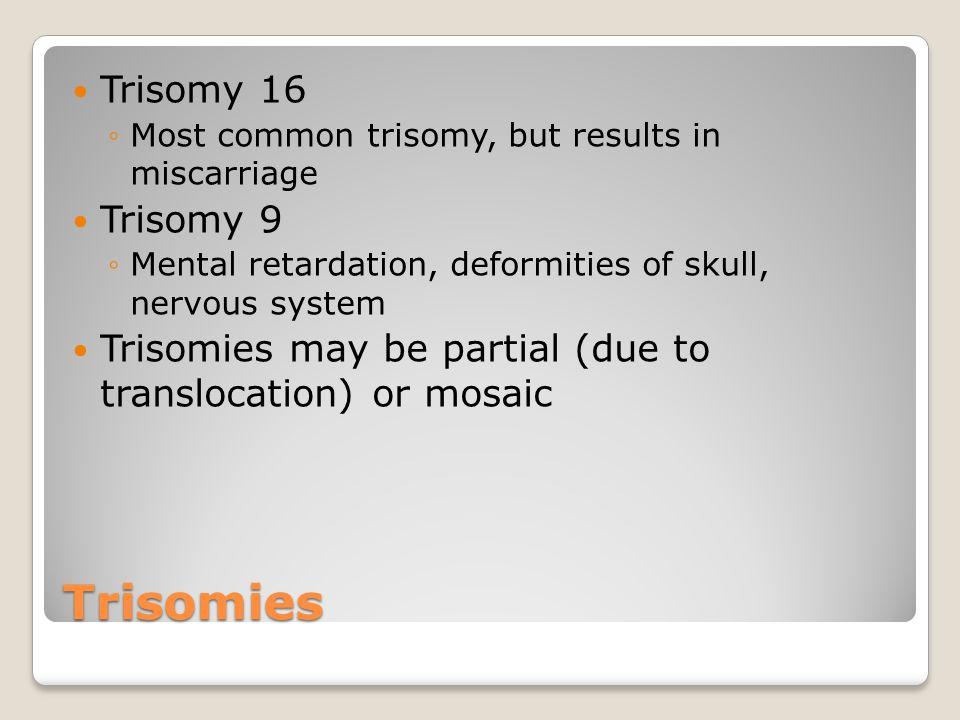Trisomies Trisomy 16 Trisomy 9
