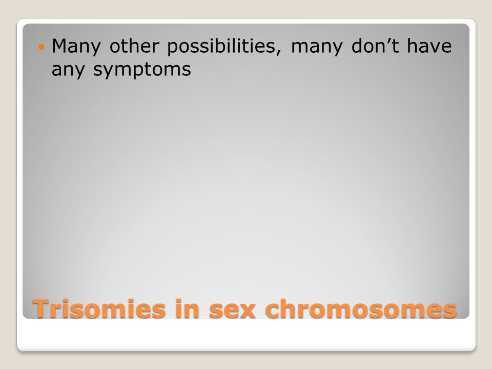 Trisomies in sex chromosomes