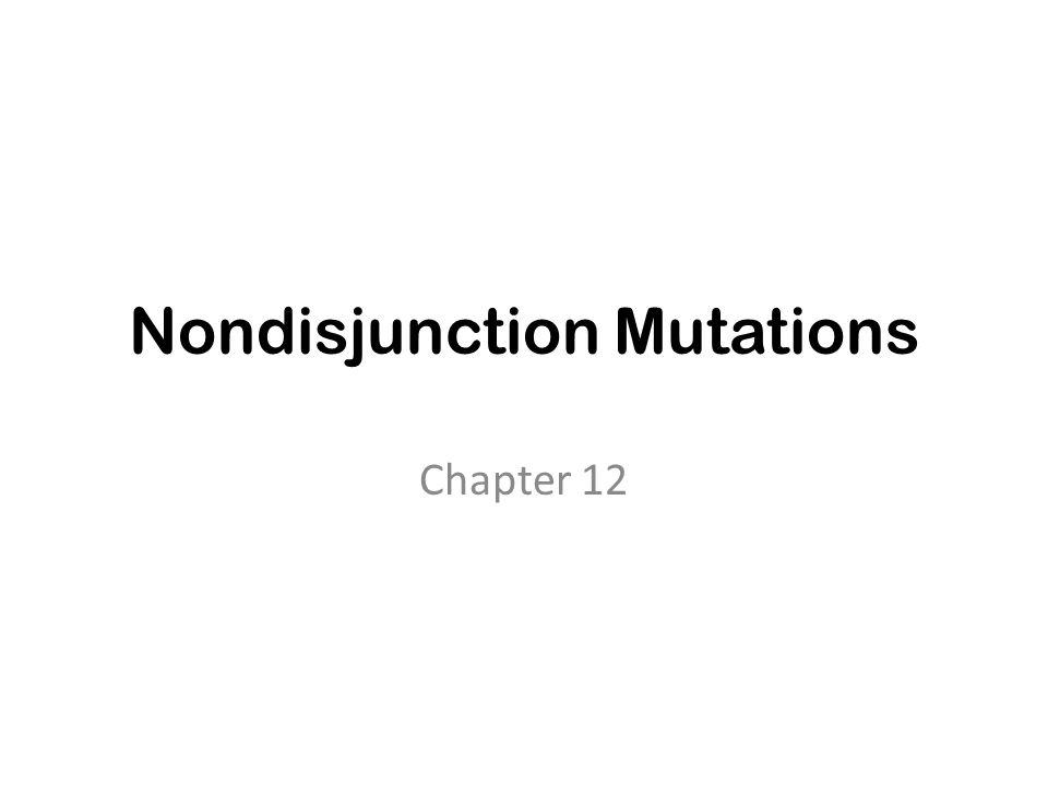 Nondisjunction Mutations