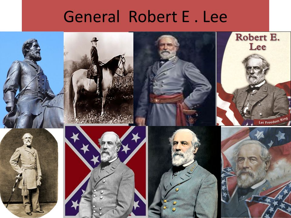 General Robert E . Lee