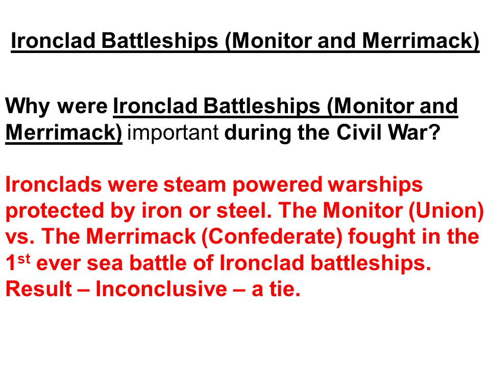Ironclad Battleships (Monitor and Merrimack)