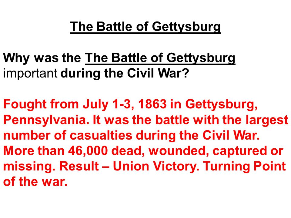 why was the battle of gettysburg a turning point in the war essay During 1863, the third year of the civil war, the battle of gettysburg occurred between two extremely divided factions gettysburg the turning point essay.