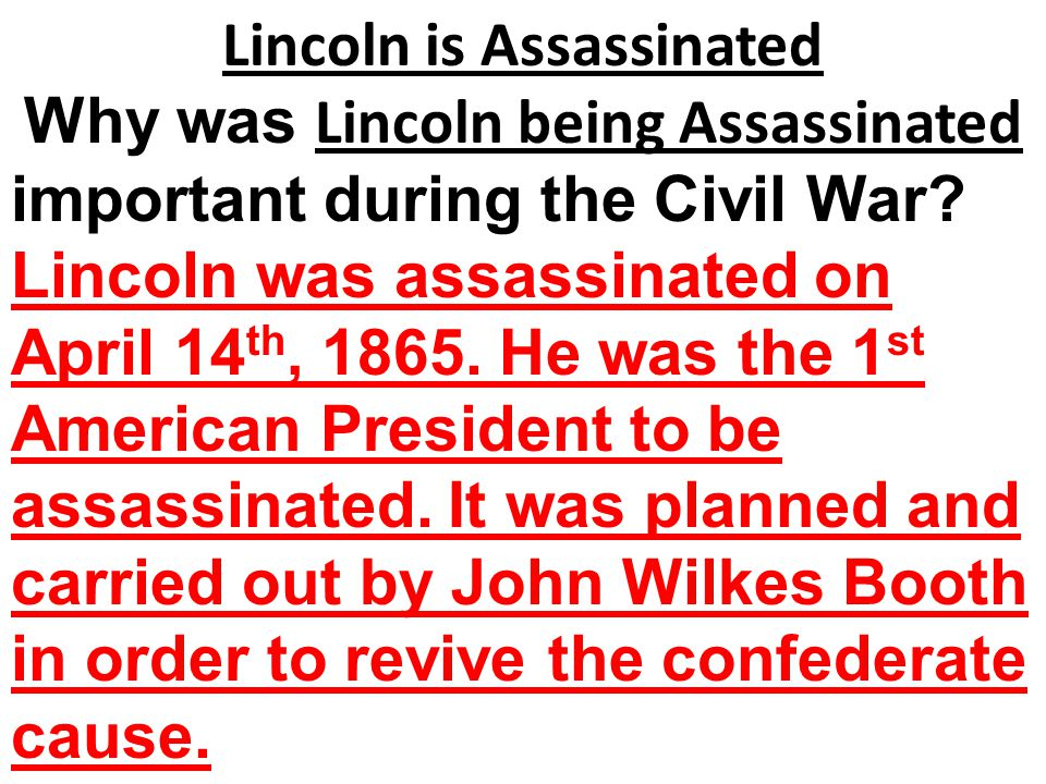 Lincoln is Assassinated Why was Lincoln being Assassinated