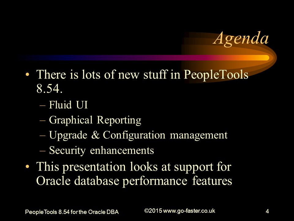 Agenda There is lots of new stuff in PeopleTools 8.54.