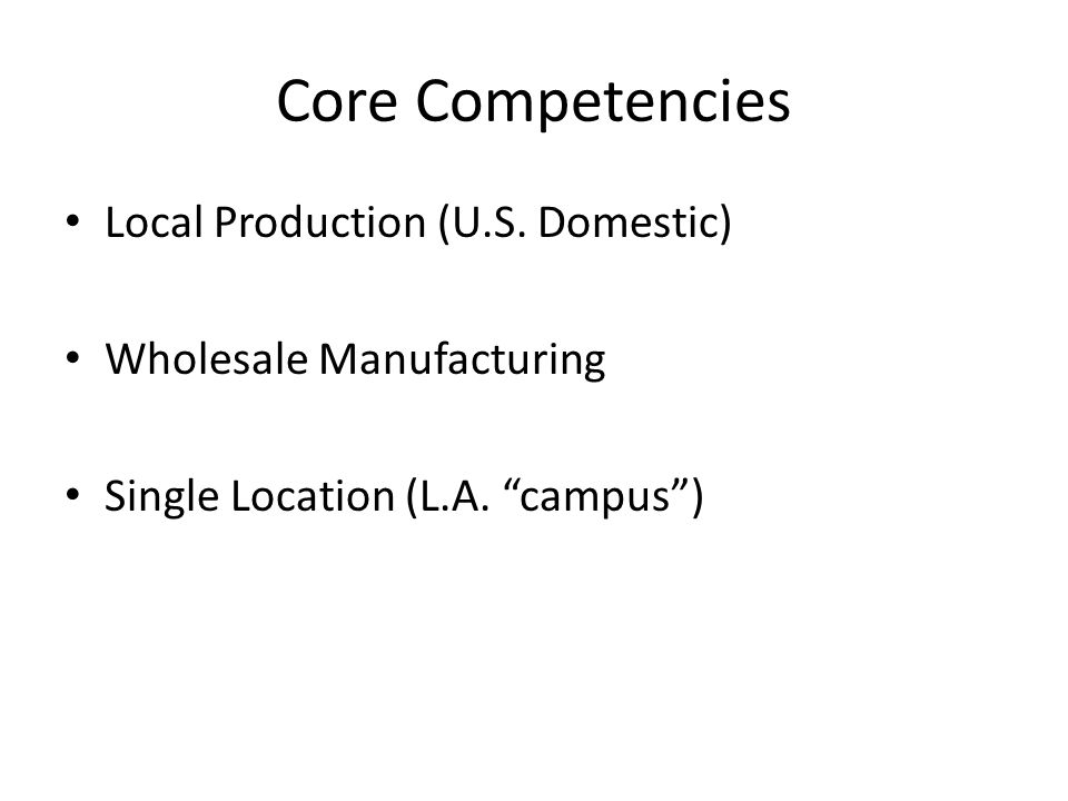 Core Competencies Local Production (U.S. Domestic)