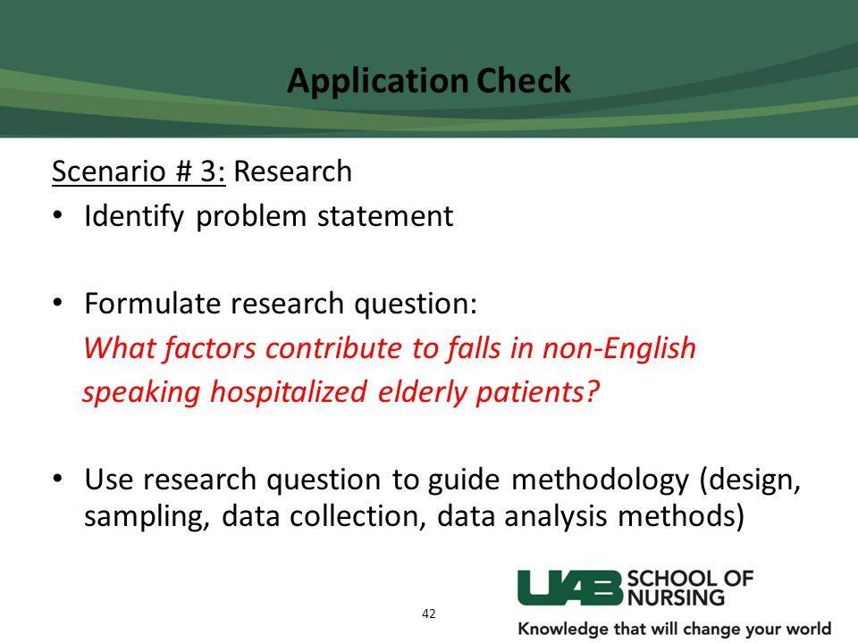 Application Check Scenario # 3: Research Identify problem statement