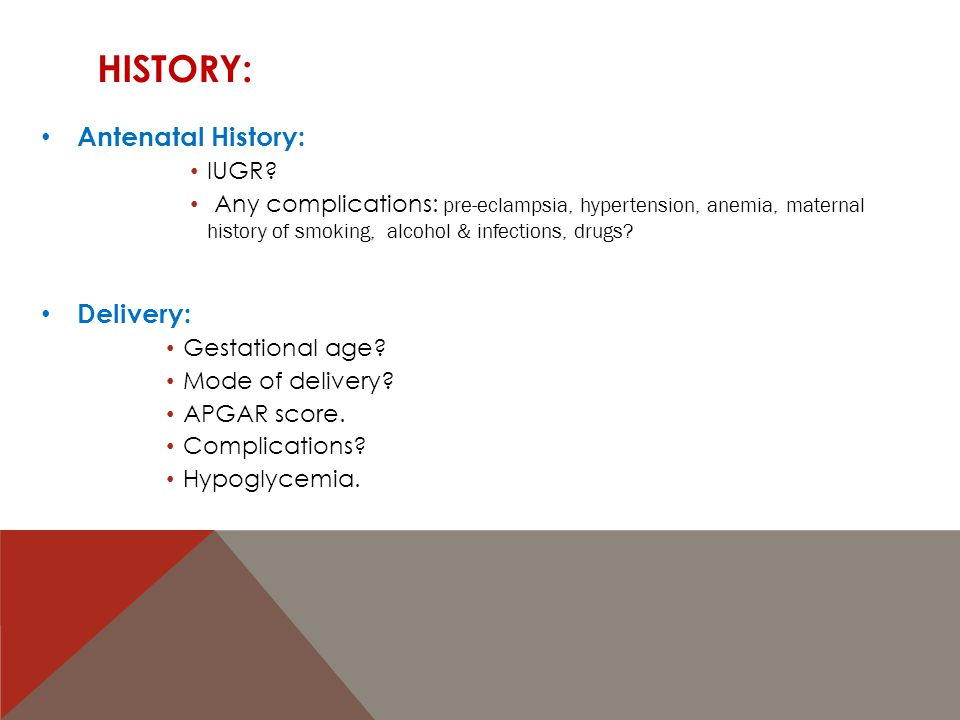 History: Antenatal History: Delivery: IUGR