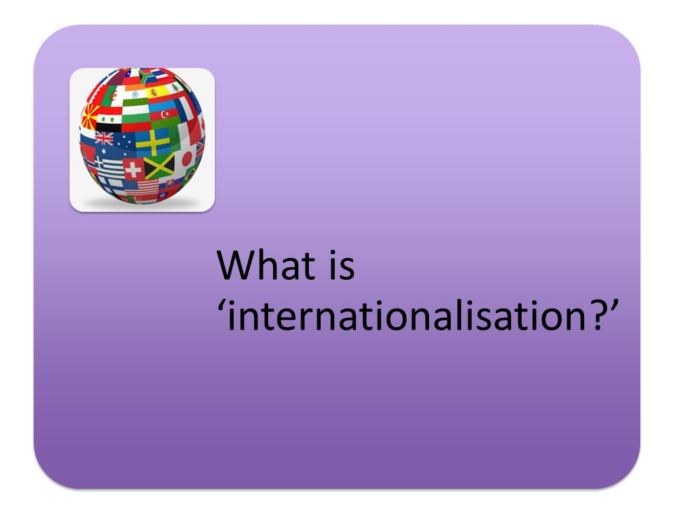 What is 'internationalisation '