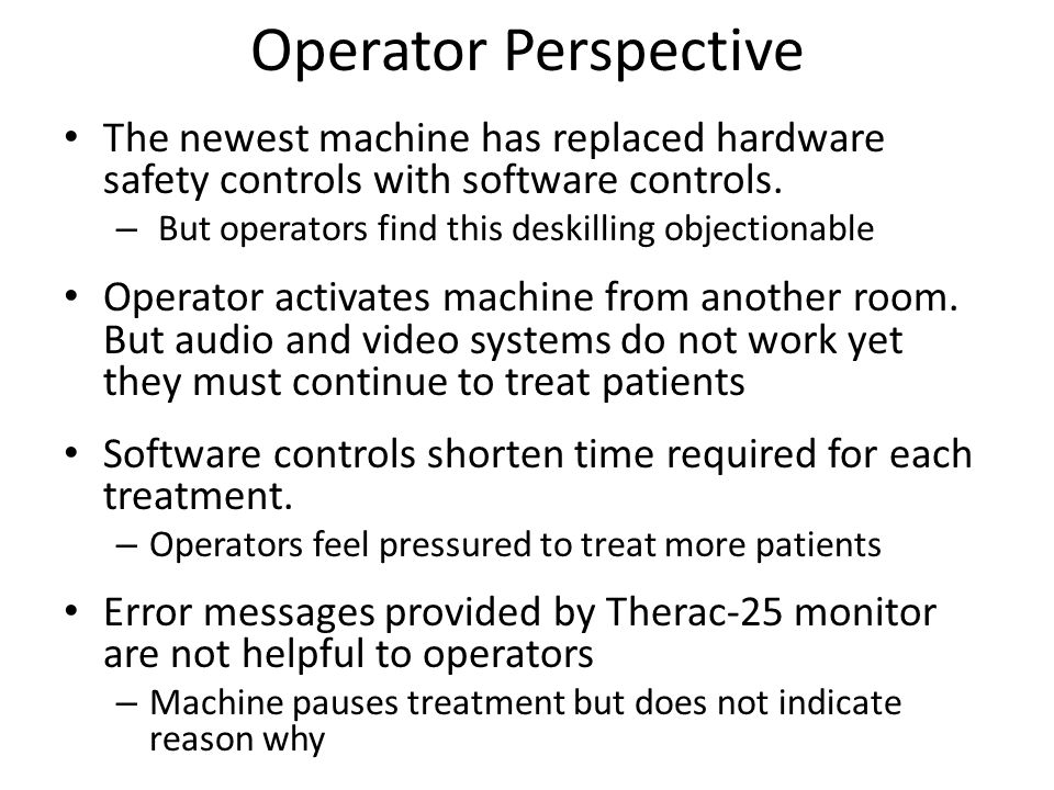 Operator Perspective The newest machine has replaced hardware safety controls with software controls.